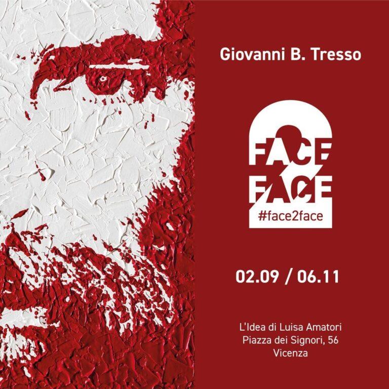 FACE2FACE - l'esposizione di Giovanni B.Tresso